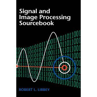 Signal- og bildebehandling Sourcebook av Libbey & Robert