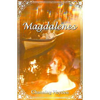 Magdalenes by Hayden & Channing