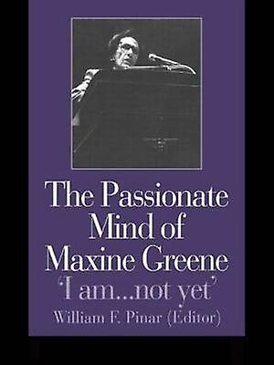The Passionate Mind of Maxine verte I Am ... Not Yet by Pinar & William F.