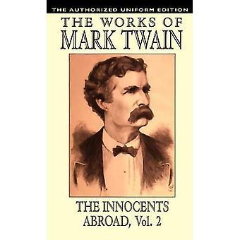 The Innocents Abroad Vol. 2 edizione uniforme di Twain & Mark