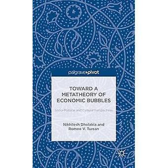 Mot en Metatheory av ekonomiska bubblor socialpolitiskt och kulturella perspektiv av Dholakia & Henric