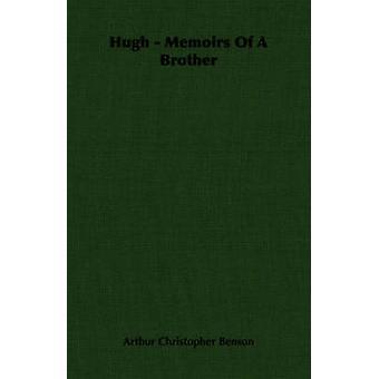 Hugh memoarer av en bror av Benson & Arthur Christopher