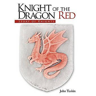 Ritter des Drachen Rot Geschichte der Ritter von Tuskin & John