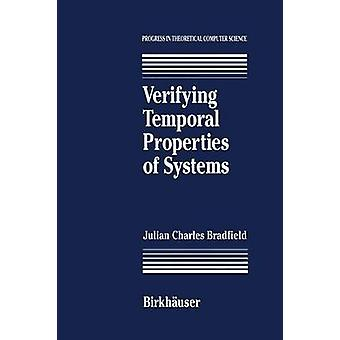 Verifying Temporal Properties of Systems by Bradfield & J. C.