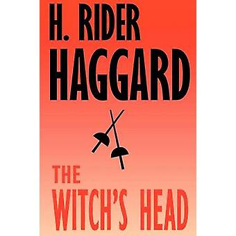 The Witchs Head by Haggard & H. Rider