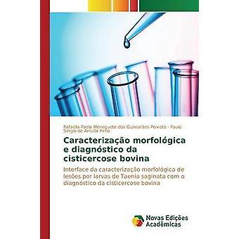 Caracterizao morfolgica e diagnstico da cisticercose bovina by Guimares Peixoto Rafaella Paola Menegu