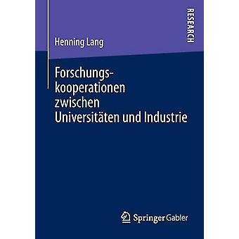 Forschungskooperationen Zwischen Universitaten Und Industrie Kooperationsentscheidung Und Performance Management by Lang & Henning