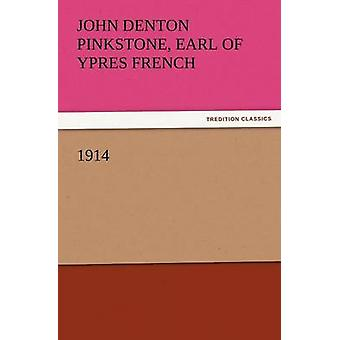 1914 by French & John Denton Pinkstone Earl of y.
