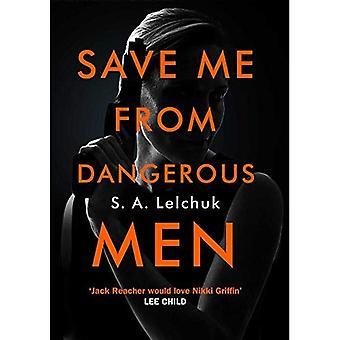 Verlos mij van gevaarlijke mannen: een mysterie Nikki Griffin