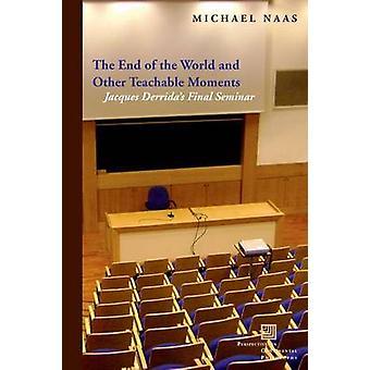 Das Ende der Welt und anderen Teachbare Moments - Derridas F