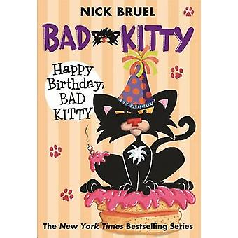 Happy Birthday - Bad Kitty by Nick Bruel - 9780312629021 Book