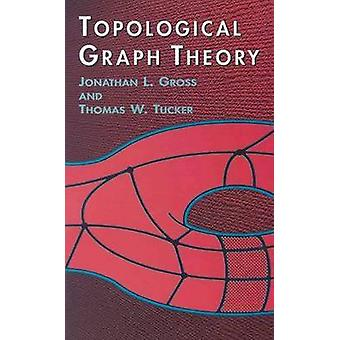 Topological Graph Theory by Jonathan L. Gross - Thomas W. Tucker - 97