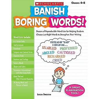 Banish Boring Words! - Grades 4-8 - Dozens of Reproducible Word Lists