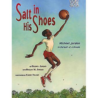 Salt in His Shoes - Michael Jordan in Pursuit of a Dream by Deloris Jo