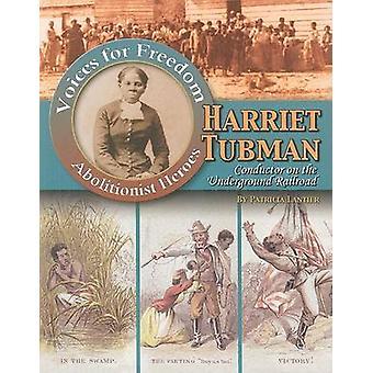 Harriet Tubman - Conductor on the Underground Railroad by Geoffrey Mic