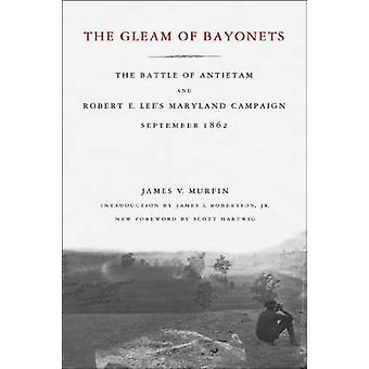 The Gleam of Bayonets - The Battle of Antietam and Robert E. Lee's Mar