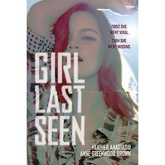 Girl Last Seen by Heather Anastasiu - Anne Greenwood Brown - 97808075