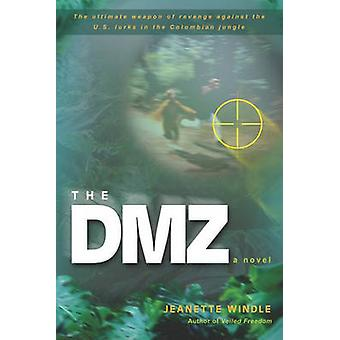 The DMZ by Jeanette Windle - 9780825441936 Book