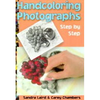 Handcoloring Photographs - Step-by-step by Sandra Laird - Carey Chambe
