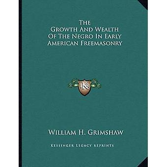 The Growth and Wealth of the Negro in Early American Freemasonry by W