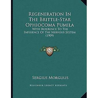 Regeneration in the Brittle-Star Ophiocoma Pumila - With Reference to