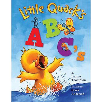 Little Quack's ABC's by Lauren Thompson - Derek Anderson - 9781416960