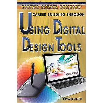 Career Building Through Using Digital Design Tools by Edward Willett
