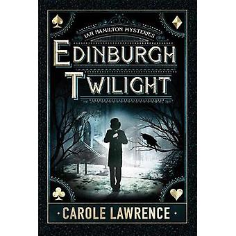 Edinburgh Twilight by Carole S. Lawrence - 9781477848814 Book