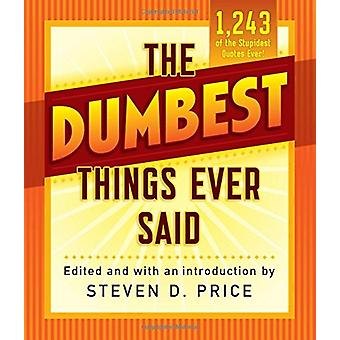 The Dumbest Things Ever Said by Steven Price - 9781493029426 Book