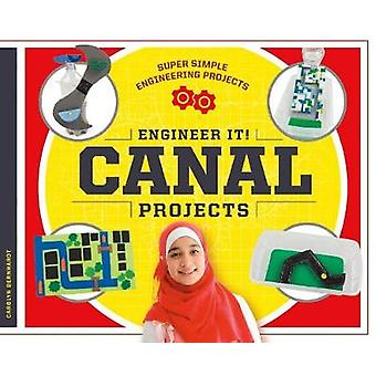 Engineer It! Canal Projects by Carolyn Bernhardt - 9781532111235 Book