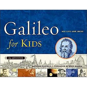 Galileo for Kids - His Life and Ideas - 25 Activities by Richard Panch