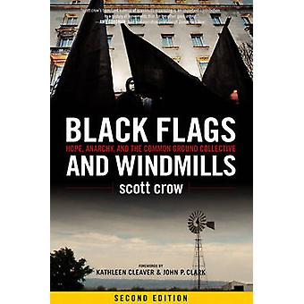 Black Flags and Windmills - Hope - Anarchy - and the Common Ground Col