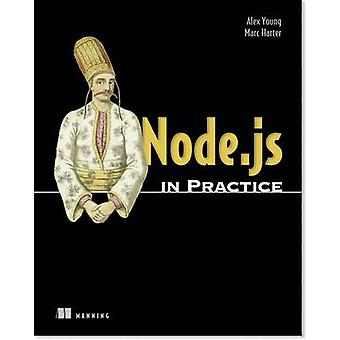 Node.js in Practice by Alex Young - Marc Harter - 9781617290930 Book