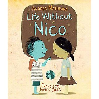 Life Without Nico by Andrea Maturana - Francisco Javier Olea - 978177
