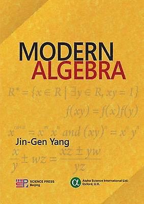 Modern Algebra by Jin-Gen Yang - 9781842657607 Book