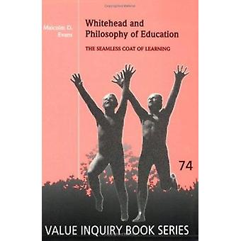 Whitehead and Philosophy of Education - The Seamless Coat of Learning