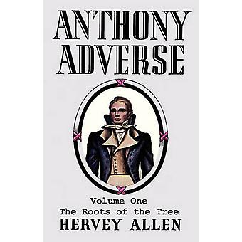 Anthony Adverse Volume One the Roots of the Tree by Allen & Hervey