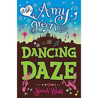 Ask Amy Green Dancing Daze by Sarah Webb