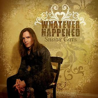 Shady Cats - Whatever Happened [CD] USA import
