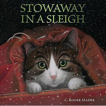 Stowaway in a Sleigh by Roger Mader - 9780544481749 Book