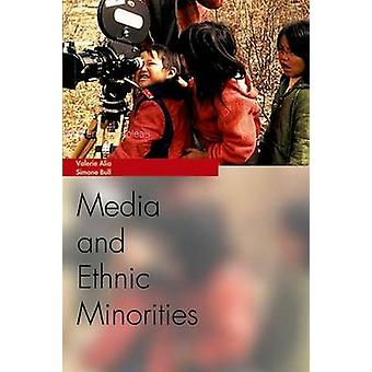 Media and Ethnic Minorities by Valerie Alia - Simone Bull - 978074862