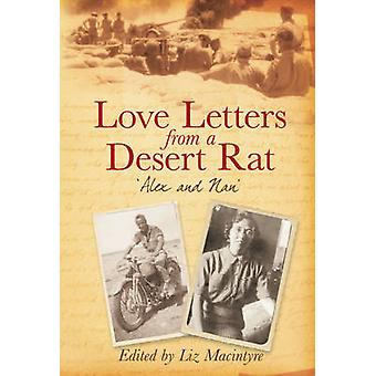 Love Letters from a Desert Rat - Alex and Nan's Story by Liz Macintyre