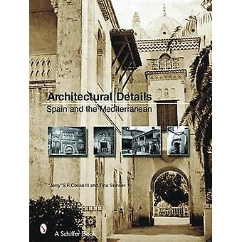 Architectural Details - Spain and the Mediterannean by S. F. Cook - 97