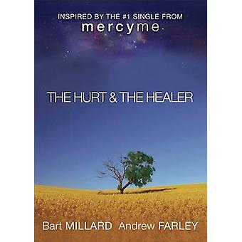 The Hurt & The Healer by Bart Millard - Andrew Farley - 9780801015625