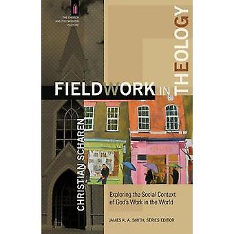 Fieldwork in Theology by Christian Scharen - 9780801049309 Book