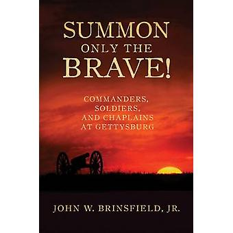 Summon Only the Brave! - Commanders - Soldiers - and Chaplains at Gett