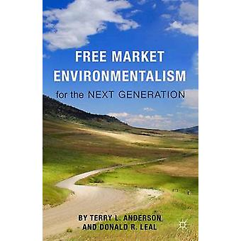 Free Market Environmentalism for the Next Generation by Terry L. Ande