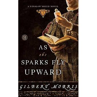 As the Sparks Fly Upward by Gilbert Morris - 9781416587484 Book