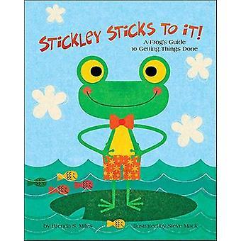 Stickley klebt darauf! -Ein Frosch Guide to Getting Things Done von Bren