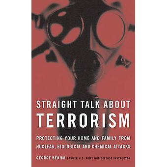 Straight Talk About Terrorism - Protecting Your Home and Family from N